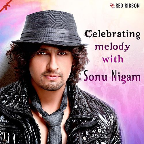Celebrating Melody with Sonu Nigam by Sonu Nigam