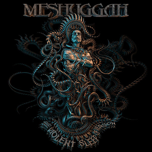 Play & Download The Violent Sleep of Reason by Meshuggah | Napster