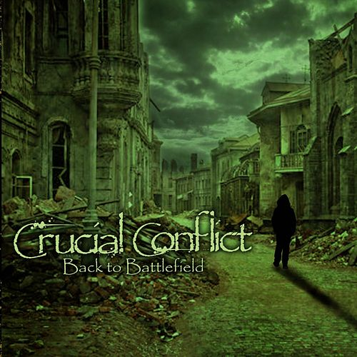 Play & Download Back to Battlefield by Crucial Conflict | Napster