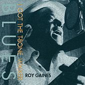 I Got The T-Bone Walker Blues by Roy Gaines