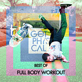 Get Physical Presents: Full Body Workout - Best Of by Various Artists