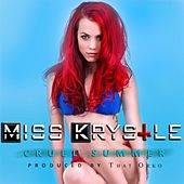 Play & Download Cruel Summer by Miss Krystle | Napster