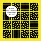 Play & Download Pubic Intellectual: An Anthology 1986-2016 by Momus | Napster