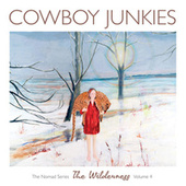 Play & Download The Wilderness by Cowboy Junkies | Napster