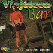 Viejoteca Bar - La Música del Pueblo by Various Artists