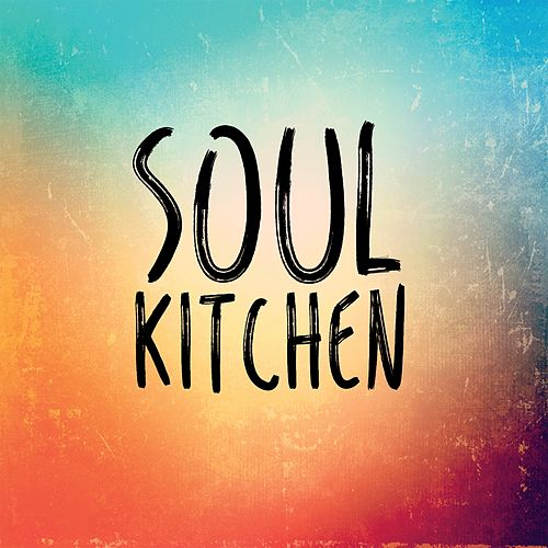 Soul Kitchen by Soul Kitchen
