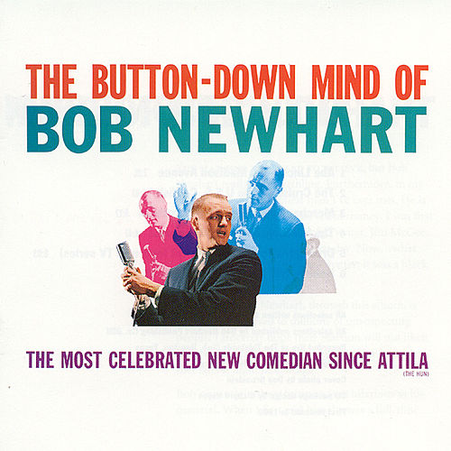 The Button-Down Mind Of Bob Newhart by Bob Newhart