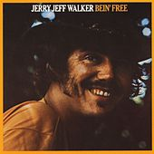 Play & Download Bein' Free by Jerry Jeff Walker | Napster