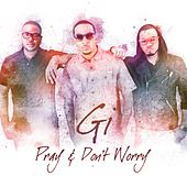 Play & Download Pray and Don't Worry - EP by Gi | Napster