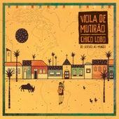 Play & Download Viola de Mutirão - Do Sertão ao Mundo by Chico Lobo | Napster