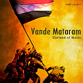 Vande Mataram - Garland of Music by Various Artists