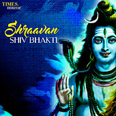 Shraavan Shiv Bhakti by Various Artists