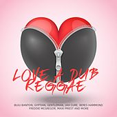 Play & Download Love A Dub Reggae by Various Artists | Napster