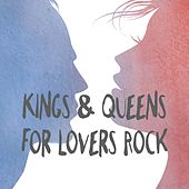 Play & Download Kings & Queens For Lovers Rock by Various Artists | Napster