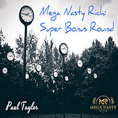 Play & Download Mega Nasty Rich: Super Bonus Round by Paul Taylor | Napster