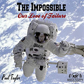 The Impossible: Our Love of Failure by Paul Taylor