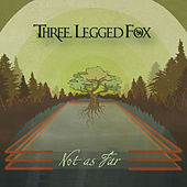 Play & Download Not as Far by Three Legged Fox | Napster