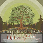 Play & Download Higher Love 2.0 (Alternate Mix) by Three Legged Fox | Napster