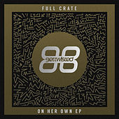 Play & Download On Her Own - EP by Full Crate | Napster