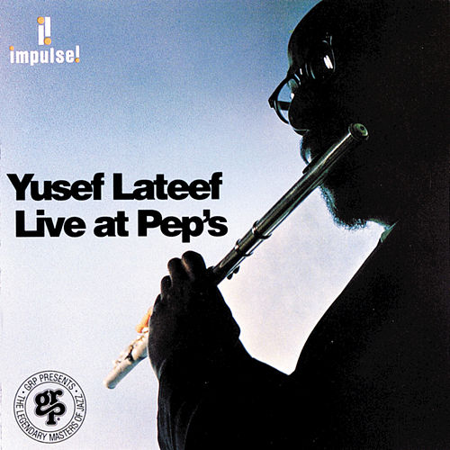 Play & Download Live At Pep's by Yusef Lateef | Napster