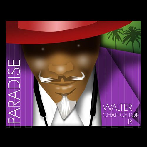 Play & Download Paradise by Walter Chancellor Jr. (1) | Napster