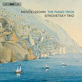 Play & Download Felix Mendelssohn: Piano Trios by Sitkovetsky Trio | Napster