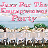 Jazz For The Engagement Party von Various Artists