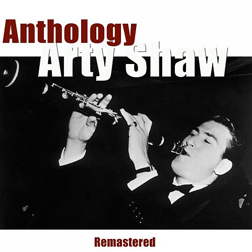 Play & Download Anthology (Remastered) by Artie Shaw | Napster
