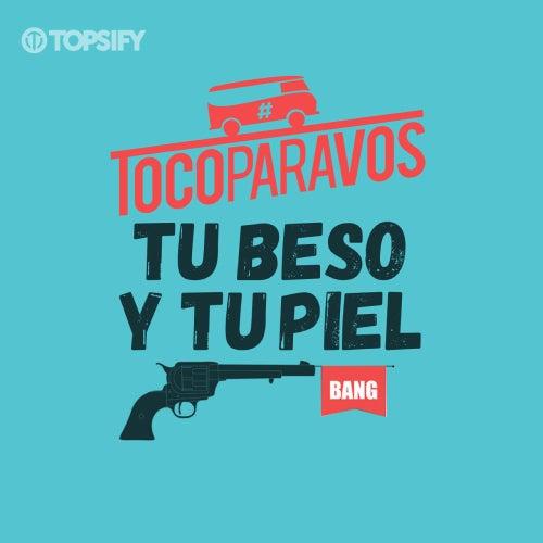 Tu beso y tu piel (feat. Gustas Mio) de #TocoParaVos