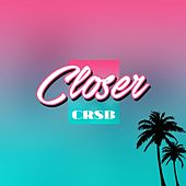 Play & Download Closer by Crsb | Napster