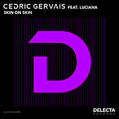 Play & Download Skin On Skin by Cedric Gervais | Napster