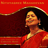 Play & Download Nithyasree Mahadevan - The Virtuoso of Carnatic Music by Kannan | Napster