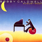 Play & Download August Moon by Bobby Caldwell | Napster