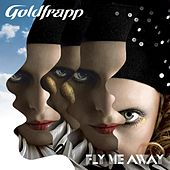 Play & Download Fly Me Away by Goldfrapp | Napster