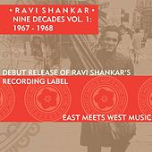Nine Decades Vol. 1: 1967 - 1968 by Ravi Shankar