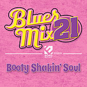 Blues Mix, Vol. 21: Booty Shakin' Soul by Various Artists