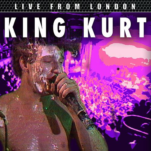 Live From London by King Kurt