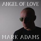 Angel of Love by Mark Adams