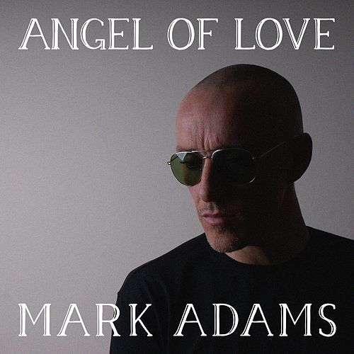 Play & Download Angel of Love by Mark Adams | Napster