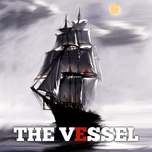 The Vessel by Vessel