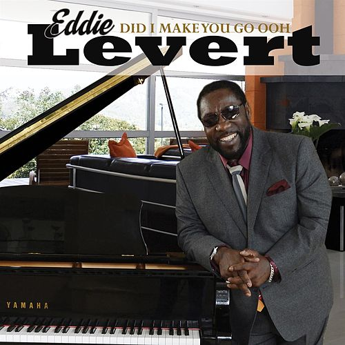 Play & Download Did I Make You Go Ooh by Eddie Levert | Napster