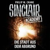 Sinclair Academy, Folge 3: Die Stadt aus dem Abgrund by John Sinclair