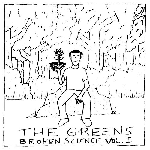 Broken Science, Vol. I by The Greens
