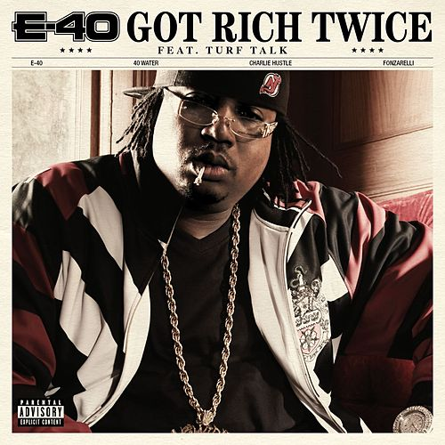 Play & Download Got Rich Twice [Feat. Turf Talk] by E-40 | Napster