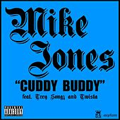 Cuddy Buddy [Feat. Trey Songz & Twista] by Mike Jones