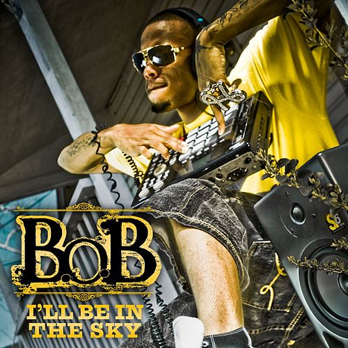Play & Download I'll Be In The Sky by B.o.B | Napster