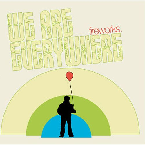 We Are Everywhere by Fireworks