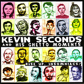 Play & Download Rise Up, Insomniacs! by Kevin Seconds | Napster
