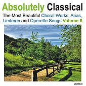 Absolutely Classical Choral, Vol. 6 by Various Artists