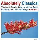 Absolutely Classical Choral, Vol. 2 by Various Artists